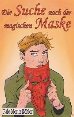 Die Suche nach der magischen Maske (eBook, ePUB)