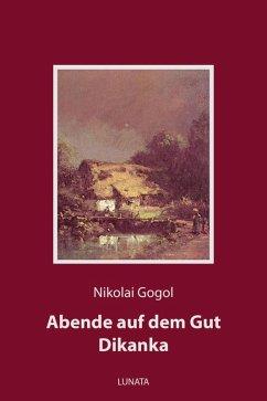 Abende auf dem Gut Dikanka (eBook, ePUB) - Gogol, Nikolai