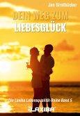 Dein Weg zum Liebesglück (eBook, ePUB)
