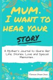 Mum, I Want To Hear Your Story