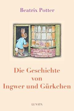 Die Geschichte von Ingwer und Gu¨rkchen (eBook, ePUB) - Potter, Beatrix