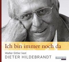 Ich bin immer noch da - Walter Sittler liest Dieter Hildebrandt, 1 Audio-CD (Mängelexemplar) - Hildebrandt, Dieter