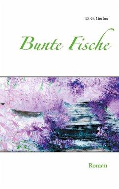 Bunte Fische - Gerber, D. G.
