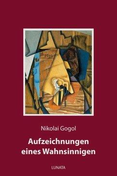 Aufzeichnungen eines Wahnsinnigen (eBook, ePUB) - Gogol, Nikolai