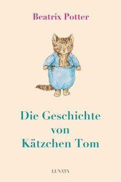 Die Geschichte von Ka¨tzchen Tom (eBook, ePUB) - Potter, Beatrix