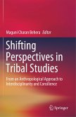 Shifting Perspectives in Tribal Studies: From an Anthropological Approach to Interdisciplinarity and Consilience