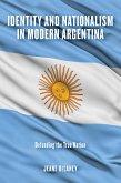 Identity and Nationalism in Modern Argentina (eBook, ePUB)