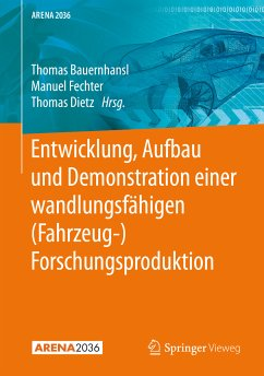 Entwicklung, Aufbau und Demonstration einer wandlungsfähigen (Fahrzeug-) Forschungsproduktion (eBook, PDF)