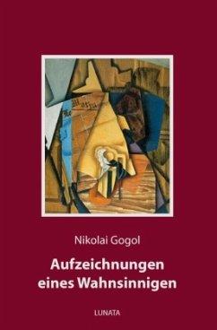 Aufzeichnungen eines Wahnsinnigen - Gogol, Nikolai