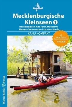 Kanu Kompakt Mecklenburgische Kleinseen 1 - Kettler, Thomas; Hillmann, Carola