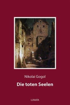 Die toten Seelen (eBook, ePUB) - Gogol, Nikolai