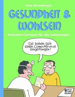 Gesundheit und Wohlsein - Krumbiegel, Uwe