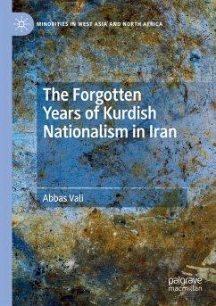 The Forgotten Years of Kurdish Nationalism in Iran - Vali, Abbas