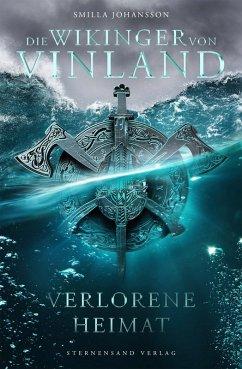 Die Wikinger von Vinland (Band 1): Verlorene Heimat (eBook, ePUB) - Johansson, Smilla