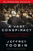 A Vast Conspiracy: The Real Story of the Sex Scandal That Nearly Brought Down a President (eBook, ePUB)