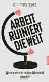 Arbeit ruiniert die Welt (eBook, ePUB)