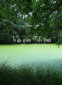 In die grüne Tiefe hinab (eBook, ePUB) - Legion, Daimon