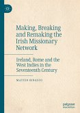 Making, Breaking and Remaking the Irish Missionary Network (eBook, PDF)