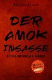Der Amok-Insasse: Die Psychothriller Parodie (eBook, ePUB)