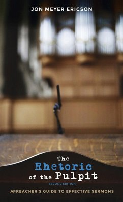 The Rhetoric of the Pulpit, Second Edition - Ericson, Jon Meyer