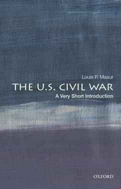 The U.S. Civil War: A Very Short Introduction - Masur, Louis P. (Distinguished Professor of American Studies and History, Distinguished Professor of American Studies and History, Rutgers University)