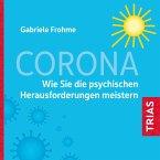 Corona - Wie Sie die psychischen Herausforderungen meistern (MP3-Download)