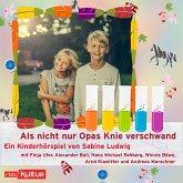 Als nicht nur Opas Knie verschwand (Hörspiel) (MP3-Download)