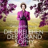 Die drei Ehen der Grand Sophy (ungekürzt) (MP3-Download)