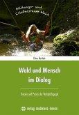 Wald und Mensch im Dialog