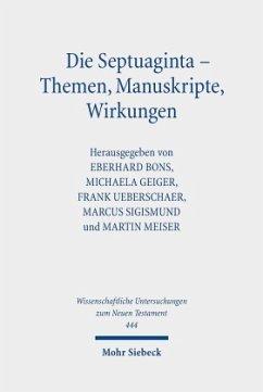 Die Septuaginta - Themen, Manuskripte, Wirkungen