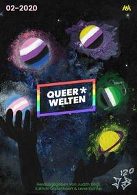 Queer*Welten - Hodes, James Mendez; Dogan, Askin-Hayat; Creydt, Rafaela; Knödler, Elena L.