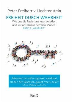 Freiheit durch Wahrheit - Liechtenstein, Peter Freiherr von