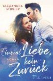 Einmal Liebe, kein Zurück (eBook, ePUB)