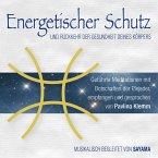 Energetischer Schutz und Rückkehr der Gesundheit deines Körpers (MP3-Download)