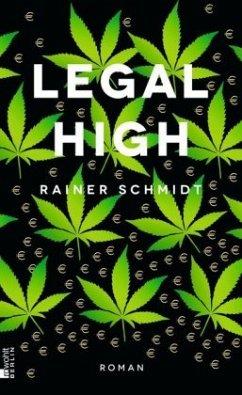 Legal High (Mängelexemplar) - Schmidt, Rainer