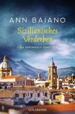 Sizilianisches Verderben / Luca Santangelo Bd.3 (Restauflage) - Baiano, Ann