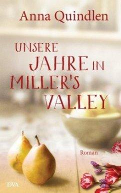 Unsere Jahre in Miller's Valley (Restauflage) - Quindlen, Anna