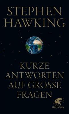 Kurze Antworten auf große Fragen - Hawking, Stephen