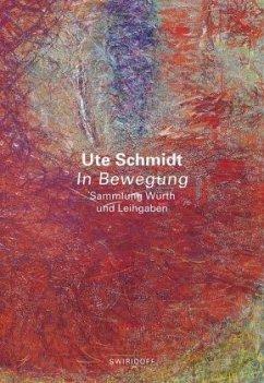 Ute Schmidt - In Bewegung - Scheller-Schach, Claudia