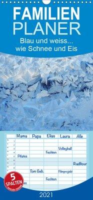 Blau und weiss... wie Schnee und Eis - Familienplaner hoch (Wandkalender 2021 , 21 cm x 45 cm, hoch)
