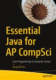 Essential Java for AP Compsci: From Programming to Computer Science
