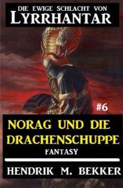 Norag und die Drachenschuppe: Die Ewige Schlacht von Lyrrhantar #6