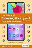 Das Praxisbuch Samsung Galaxy A41 - Anleitung für Einsteiger