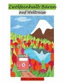 Zwölfeinhalb Bären auf Weltreise (eBook, ePUB)