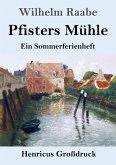 Pfisters Mühle (Großdruck)