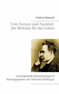 Vom Nutzen und Nachteil der Historie für das Leben (eBook, ePUB)