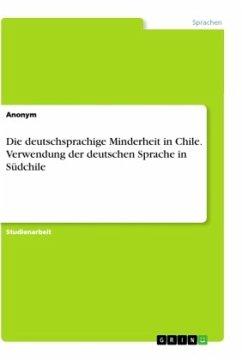 Die deutschsprachige Minderheit in Chile. Verwendung der deutschen Sprache in Südchile