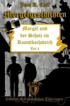 Morgel und der Schatz im Komstkochsteich (eBook, ePUB) - Carl, Jens K.