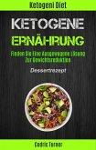 Ketogene Ernährung: Finden Sie Eine Ausgewogene Lösung Zur Gewichtsreduktion (Dessertrezept) (eBook, ePUB)