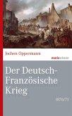 Der Deutsch-Französische Krieg: 1870/71 (eBook, ePUB)